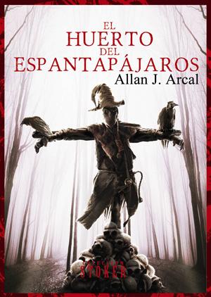 El huerto del espantapájaros, de Allan J. Arcal
