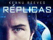 Cartel oficial de Réplicas, el nuevo film de ciencia ficción con Keanu Reeves