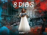 8 días: La nueva serie apocalíptica de StarzPlay